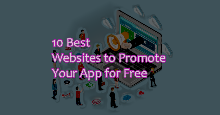 10 Best Websites to Promote Your App for Free