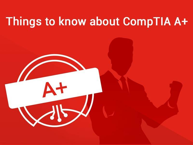 5 Reasons Why You Should Earn the New CompTIA A+
