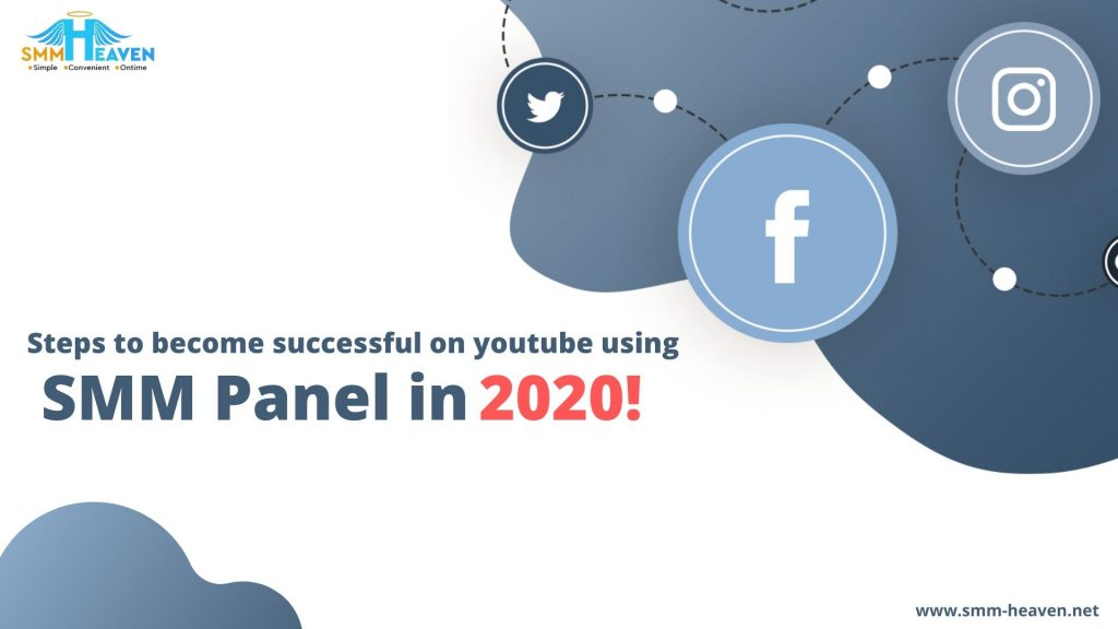 Steps to become successful youtube using SMM panel in 2020
